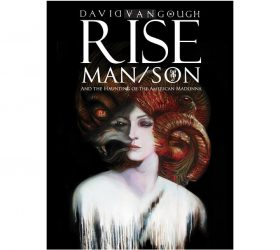 david gough art-rise-manson and the haunting of the american madonna